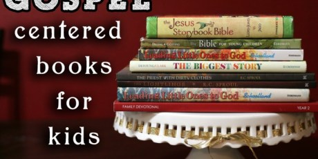 Our-favorite-Gospel-Centered-books-for-kids