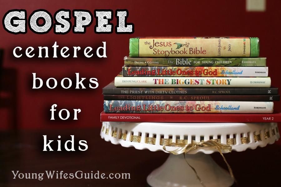 Our favorite Gospel-Centered books for kids