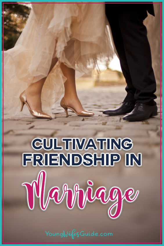 Cultivating Friendship In Marriage Hf 65 Young Wifes Guide