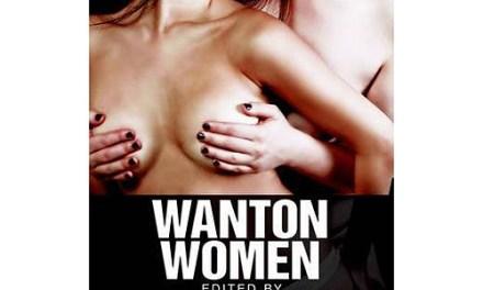 WANTON WOMEN: WHEN GIRLS GET IT TOGETHER