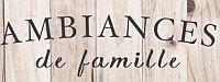 AMBIANCES DE FAMILLE