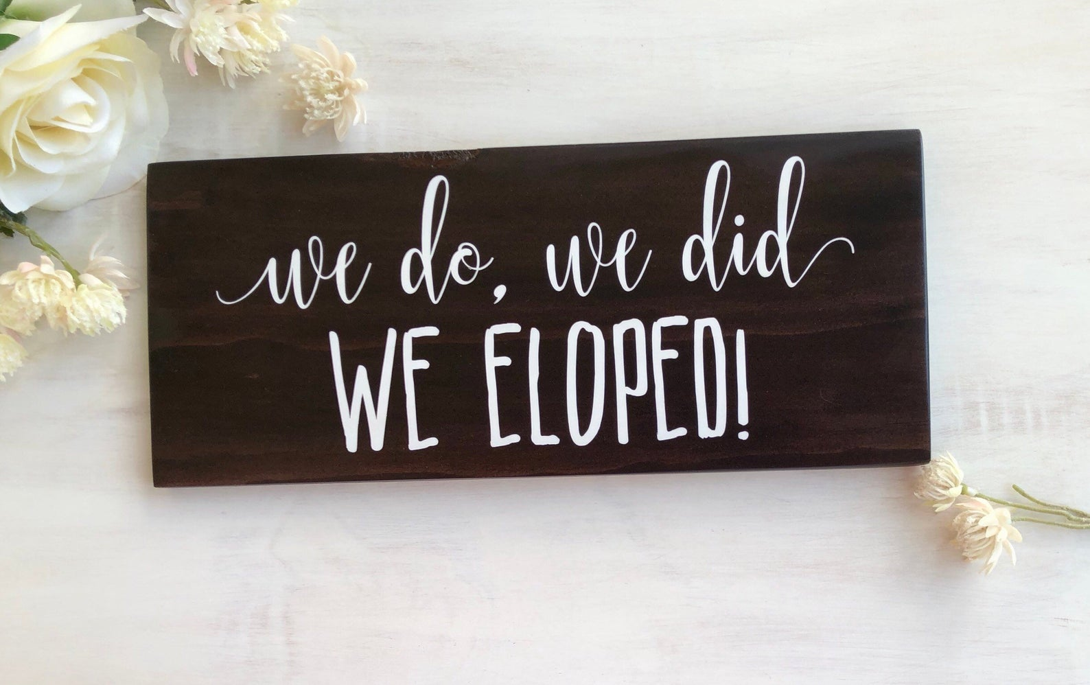 We Do We Did We Eloped Sign