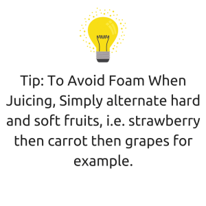 Alternate soft and hard fruits to avoid excess foam when juicing