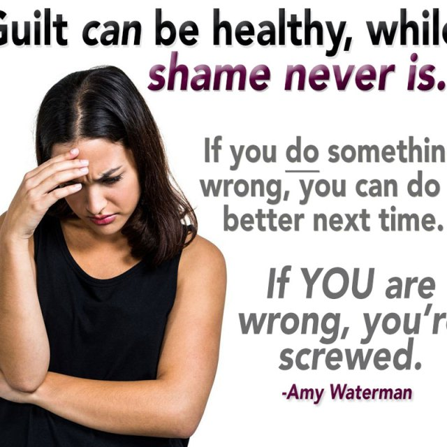 Guilt can be healthy, while shame never is