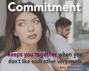 Commitment keeps you together