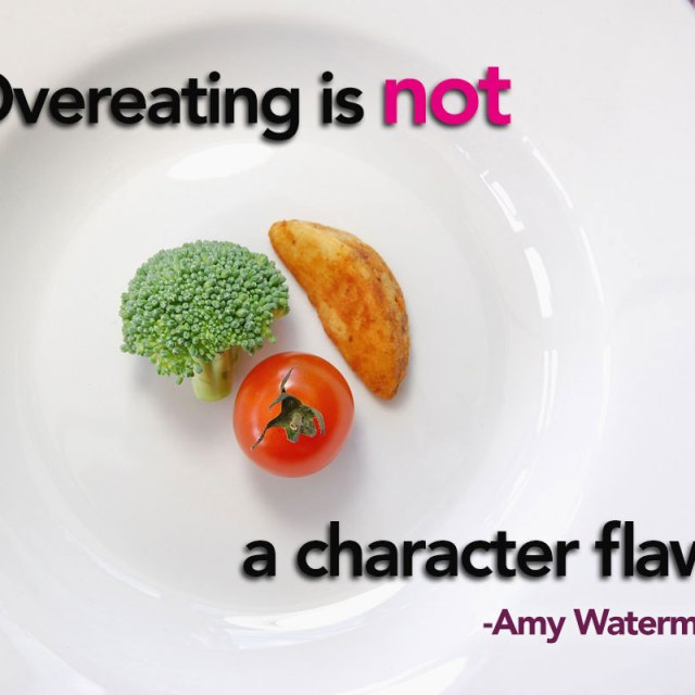 Overeating is not a character flaw