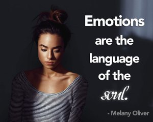 emotions are the language of the soul