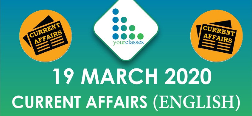19 March Current Affairs 2020 in English