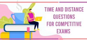 Time and Distance Questions for Competitive Exams