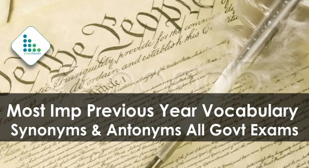 Most Imp previous year vocabulary, Synonyms & Antonyms All Government Exams