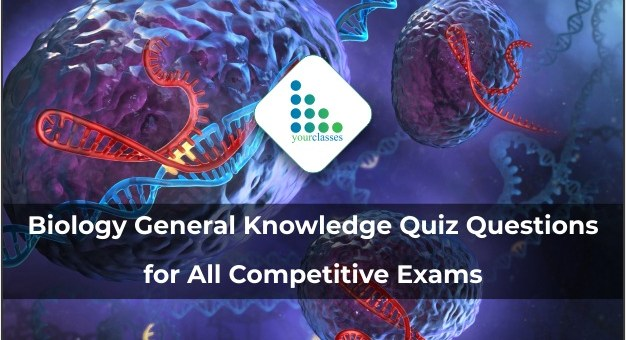 Biology General Knowledge Quiz Questions for All Competitive Exams