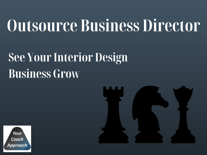 Image of Outsource Business Director Service from YourCoachApproach to help your interior design business grow