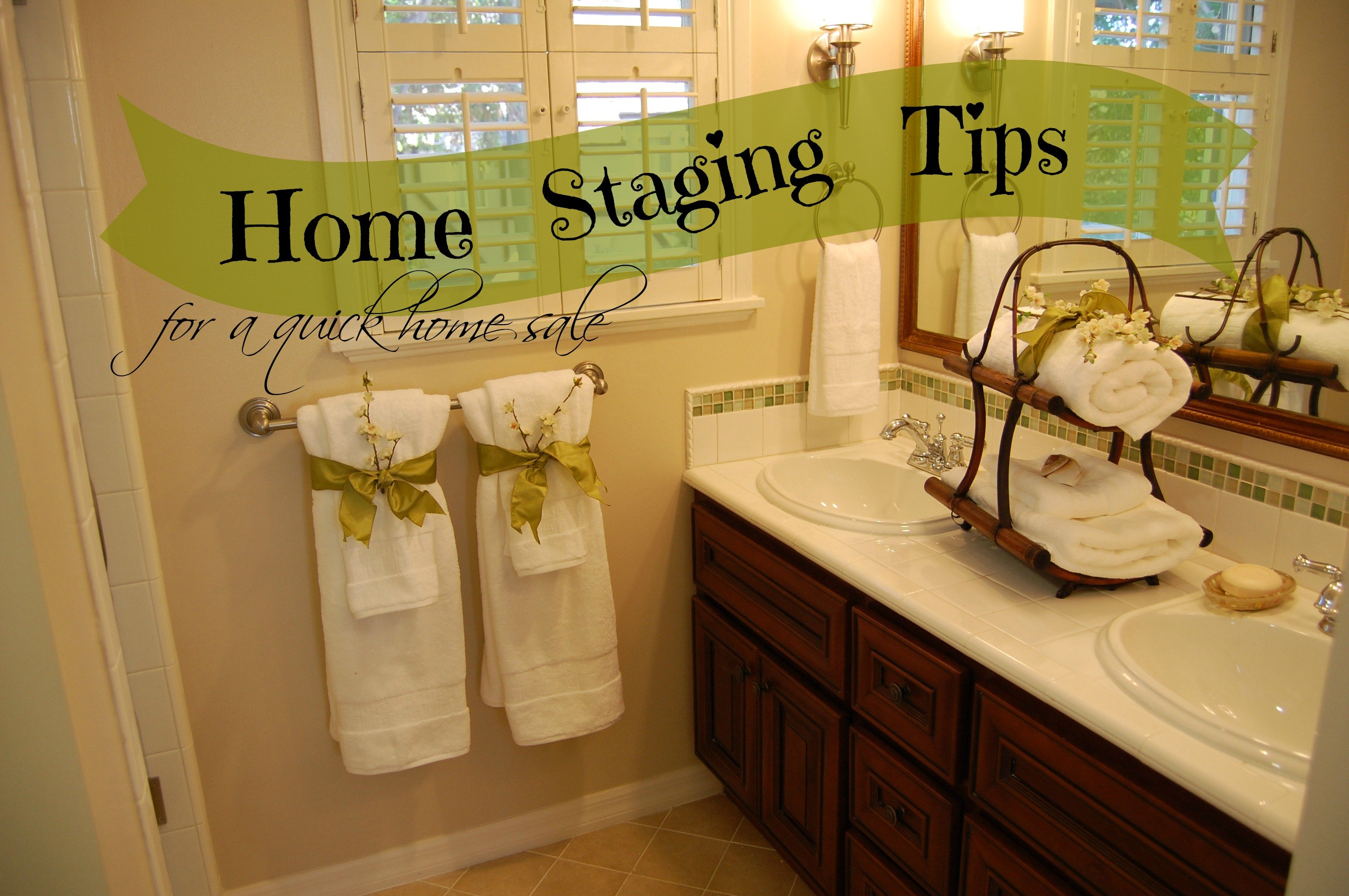 Home Staging Tips For A Quick Home Sale
