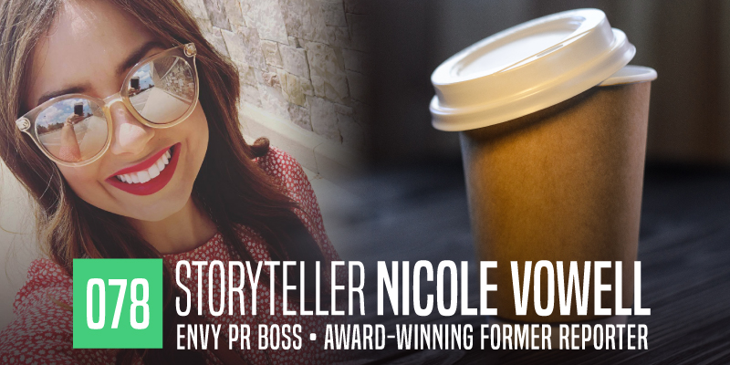 "PODCAST 078: ""Storyteller Nicole Vowell"""