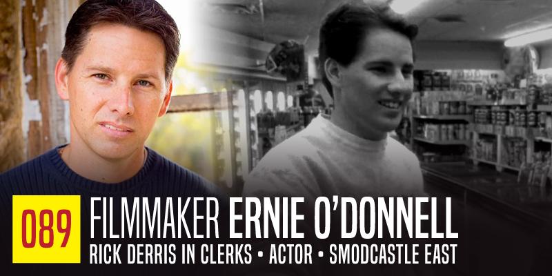 """PODCAST 089: """"Filmmaker Ernie O'Donnell"""""""