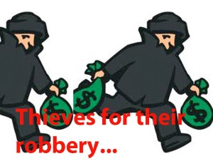 Thieves for their robbery have authority...