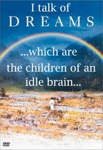 Dreams childfren of an idle brain