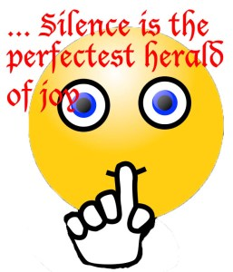 Silence is the perfectest herald of joy