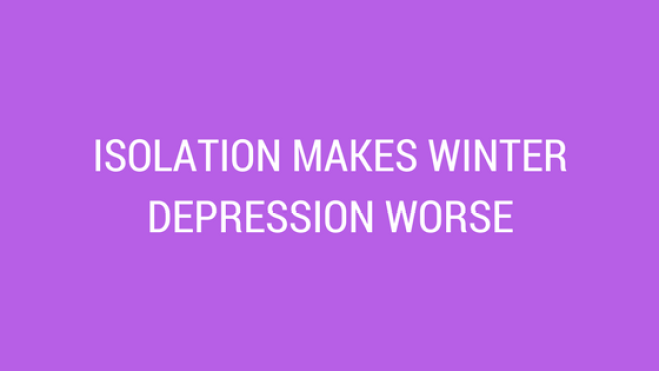 isolation makes depression worse