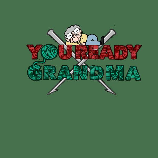 You Ready Grandma crochet knitting needles laptop sticker