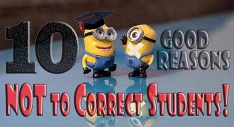 good reasons not to correct students - minions teaching