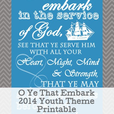 O Ye That Embark 2015 Youth Mutual Theme Printable
