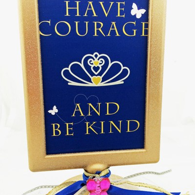 """Cinderella 2015 """"Have Courage"""" Printable"""