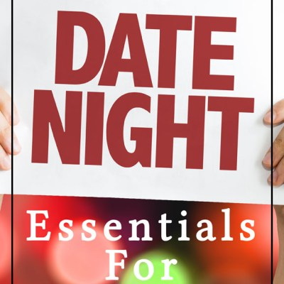 Date Night Essentials For Husbands