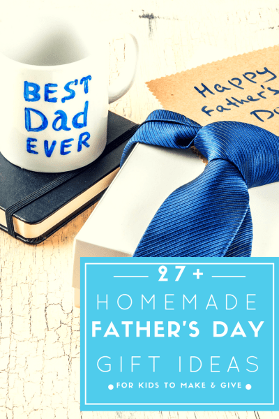 27 Homemade Father's Day Gifts for Kids to Make and Give