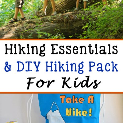 Hiking Essentials for Kids & DIY Hiking Pack
