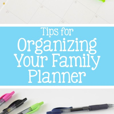 Tips for Organizing Your Family Planner