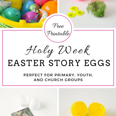 Holy Week Easter Story Eggs with Free Printables