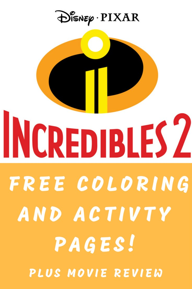 Incredibles 2 Free Coloring and Activity Pages and Movie Review
