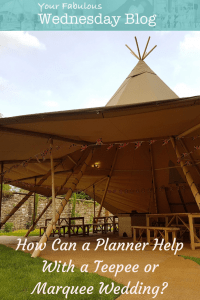 How a planner can help with a marquee or tipi wedding