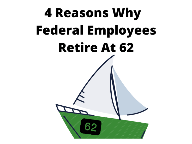Why Federal Employees Retire At Age 62