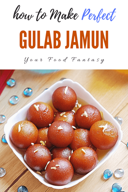 How to Make Perfect Gulab Jamun | Your Food Fantasy