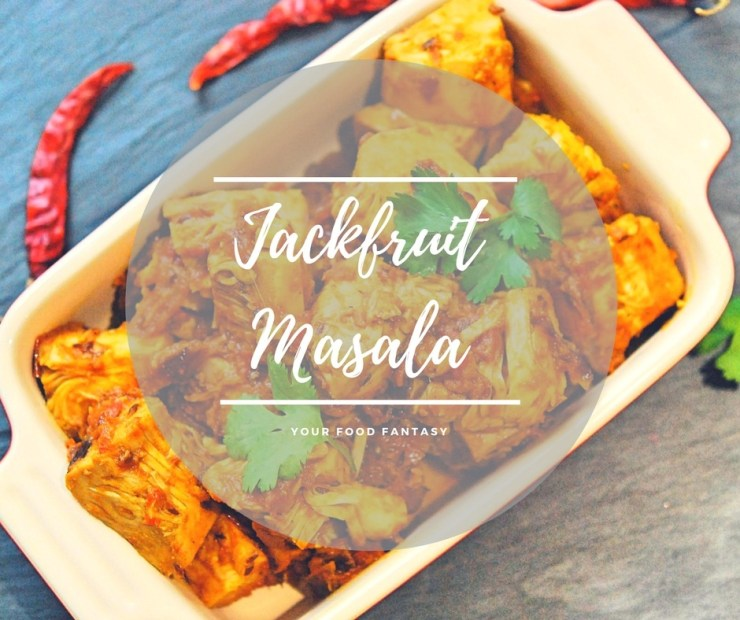 Jackfruit Masala -Kathal Ke Sabzi |Your Food Fantasy