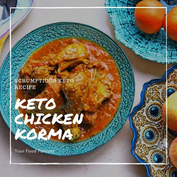 Keto Chicken Korma Recipe | Keto Diet Recipe | Your Food Fantasy