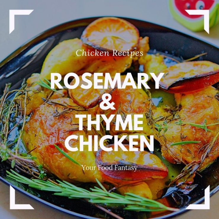Rosemary & Thyme Chicken Recipe   Your Food Fantasy