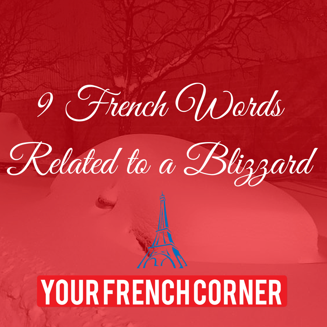 9 French Words Related To a Blizzard