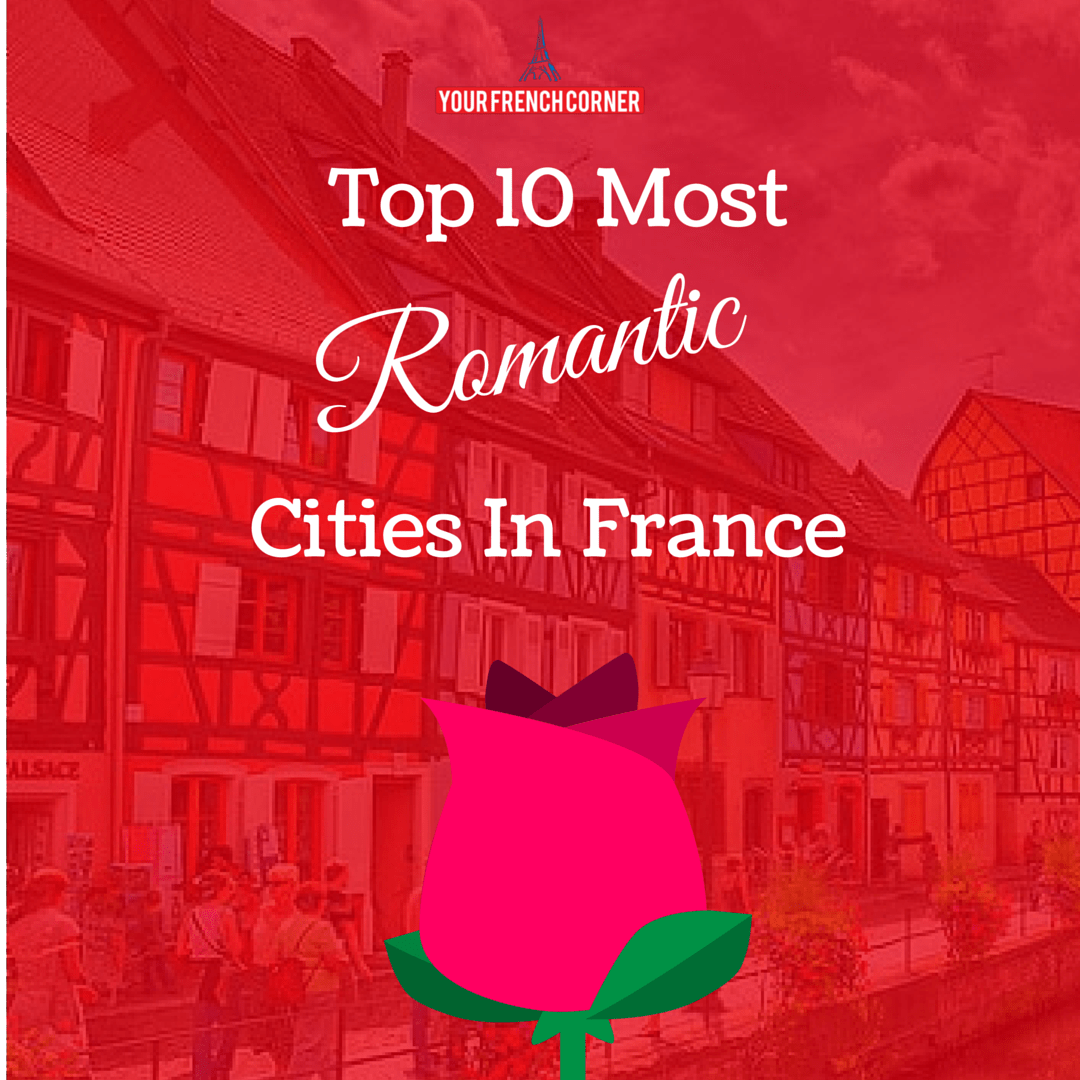 Top 10 Most Romantic Cities In France