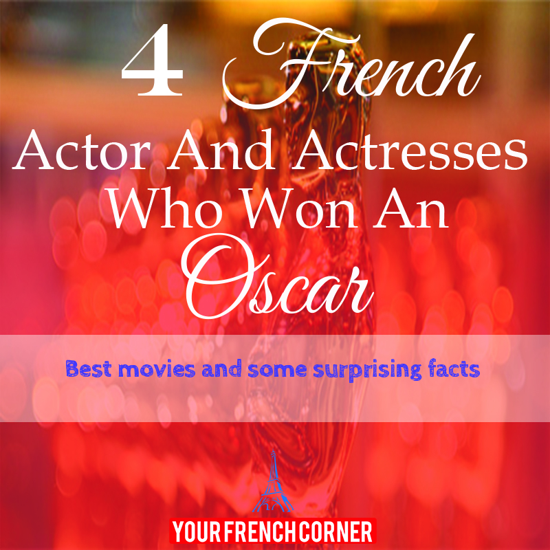 4 French Actor and Actresses Who Won An Oscar