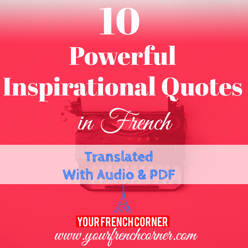 Famous French Quotes With English Translation: 10 Powerful Inspirational Quotes In French
