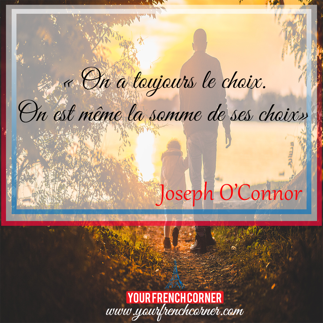 The Choice Quotes 10 Powerful Inspirational Quotes In French  Your French Corner