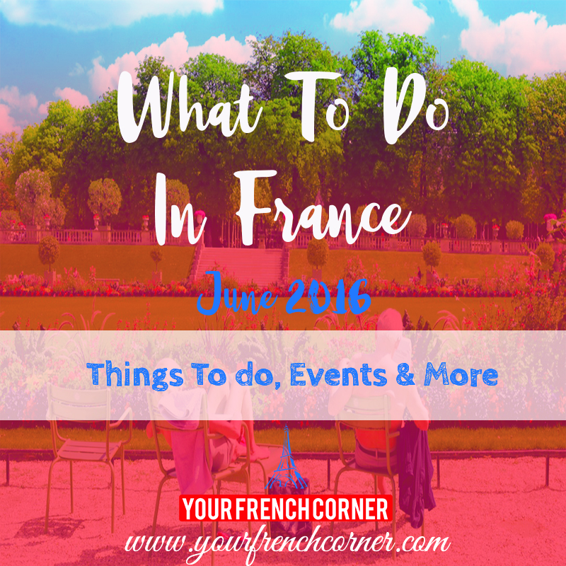 What to do in France in June