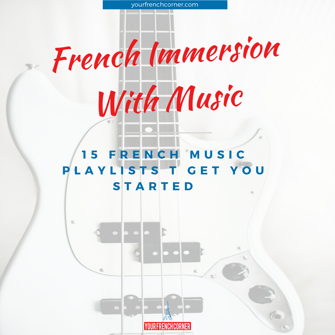 French Immersion With Music: 15 French Music Playlists to Get You Started