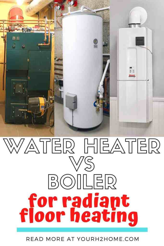 water heater vs boiler for radiant floor heating
