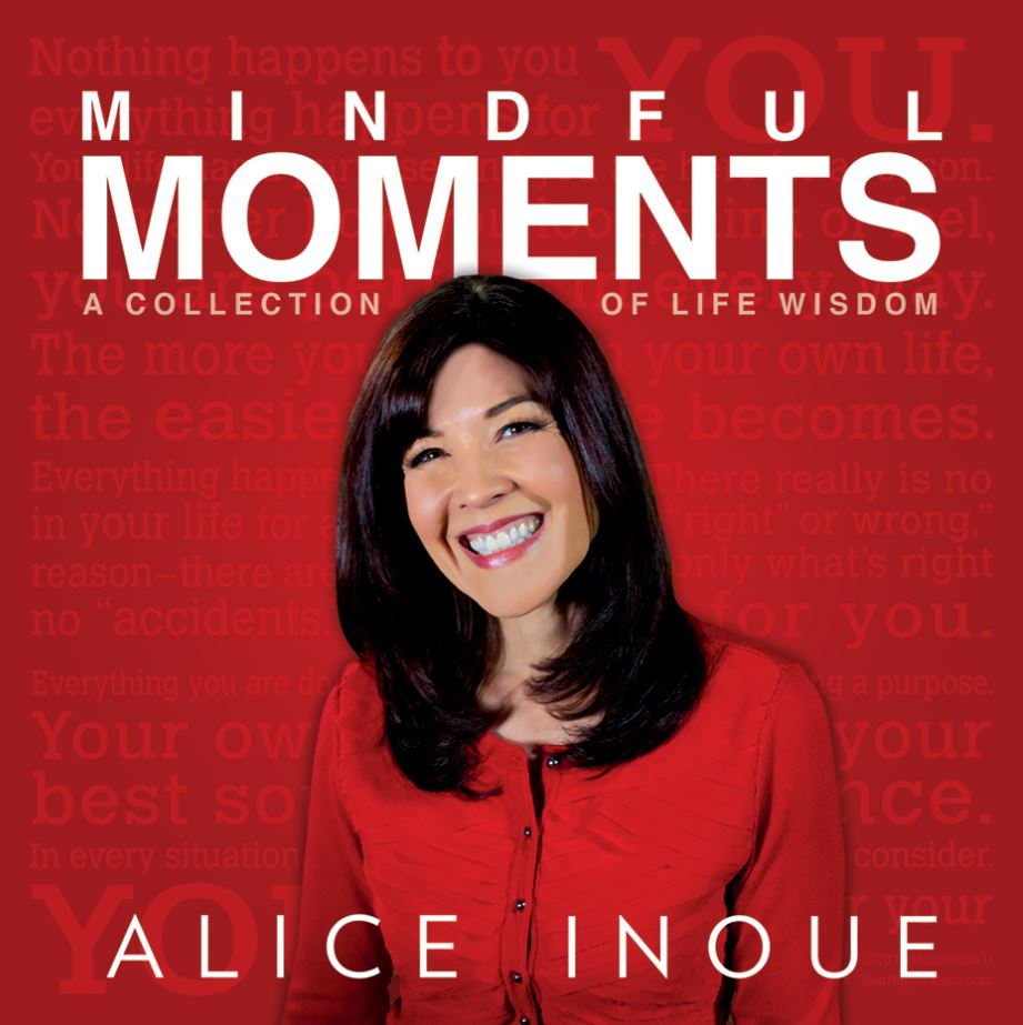 Alice Inoue Mindful Moments bookcover, red background, white text and portrait of Asian woman (Alice Inoue) smiling happily on cover