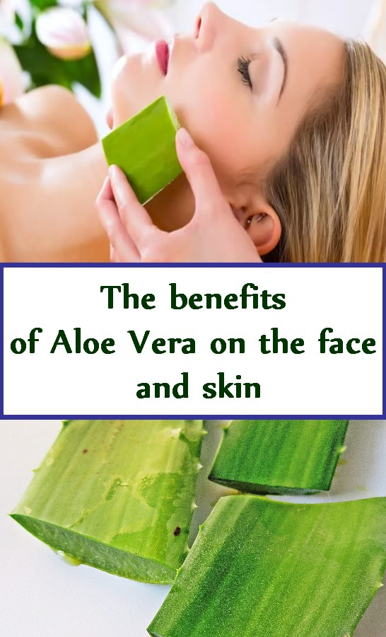 The benefits of Aloe Vera on the face and skin