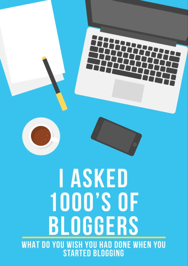 I Asked 1000's of Bloggers - What Do You Wish You Had Done When You Started Blogging on WordPress?